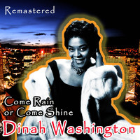 Dinah Washington - Come Rain or Come Shine (Remastered)