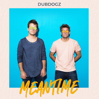Dubdogz - Meantime