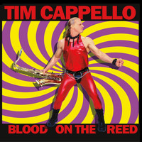 Tim Cappello - Blood on the Reed