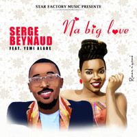 Serge Beynaud - Na Big Love