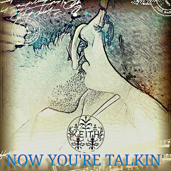 Keith - Now You're Talkin'