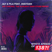 Aly & Fila feat. Jwaydan - We Control The Sunlight (Dan Stone Remix)