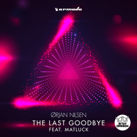 Orjan Nilsen - The Last Goodbye (feat. Matluck)