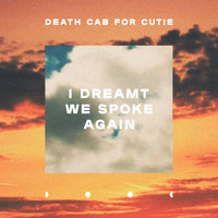 Death Cab for Cutie - I Dreamt We Spoke Again