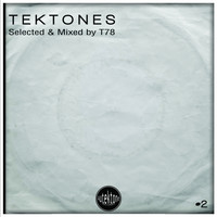 T78 - Tektones #2 (Selected and Mixed  by T78)