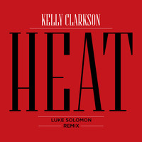 Kelly Clarkson - Heat (Luke Solomon Remix)