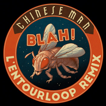 Chinese Man - Blah! (L'Entourloop Remix)