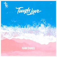 Tough Love - Rain Dance