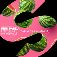 Pink Panda - Love It Like That (feat. Nyanda) (VIP Remix)