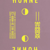 Honne - Feels So Good ◑ / Shrink ◐