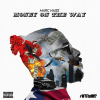 Marc Haize - Money on the Way (Explicit)