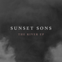 Sunset Sons - The River EP