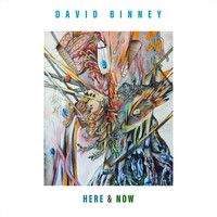 David Binney - Here & Now