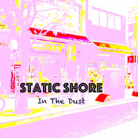 Static Shore - In the Dust