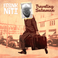 Frank Nitt - Traveling Salesman (Explicit)