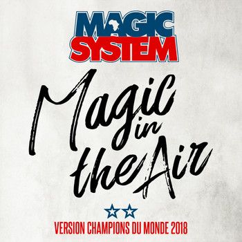 Magic In The Air (feat  Ahmed Chawki) (Version Champions du Monde 2018)