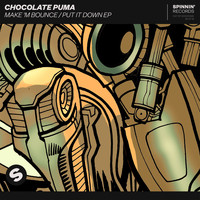 Chocolate Puma - Make 'M Bounce / Put It Down EP