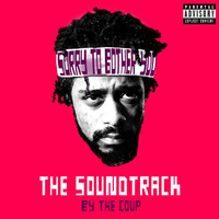 The Coup - Sorry To Bother You: The Soundtrack (Explicit)