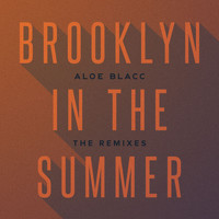Aloe Blacc - Brooklyn In The Summer (The Remixes)