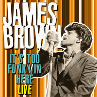 James Brown - It's Too Funky in Here