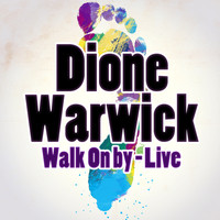 Dionne Warwick - Dionne Warwick, Walk On By - Live