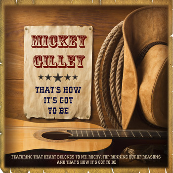 Mickey Gilley - Mickey Gilley - That's How It's Got to Be