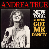 Andrea True - New York, You've Got Me Dancin'