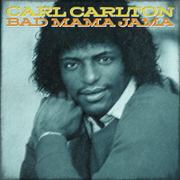 Carl Carlton - Bad Mama Jama