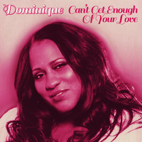 Dominique - Can't Get Enough of Your Love