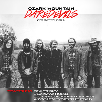 Ozark Mountain Daredevils - Country Girl