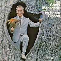 Henry Gibson - The Grass Menagerie