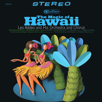 Leo Addeo And His Orchestra And Chorus - The Magic of Hawaii