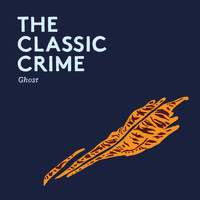 The Classic Crime - Ghost