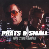 Phats & Small - This Time Around (Bonus Track Version)