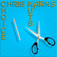 Chris Karns - Choice Kuts (Explicit)
