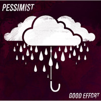 Pessimist - Good Effort (Explicit)