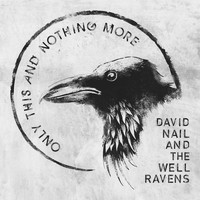 David Nail and The Well Ravens - Only This and Nothing More