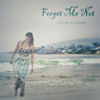 Katie Hillson - Forget Me Not