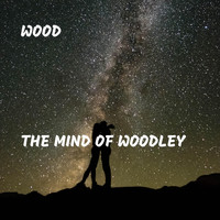 Wood - The Mind of Woodley