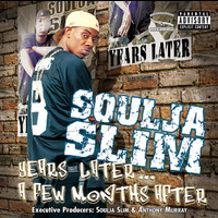 Soulja Slim - Years Later A Few Months Later (Explicit)