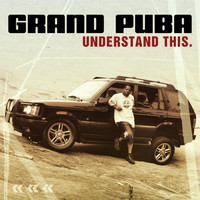 Grand Puba - Understand This  (Explicit)