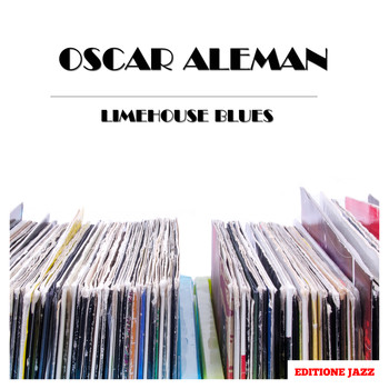 Oscar Aleman - Limehouse Blues