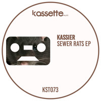 Kassier - Sewer Rats EP