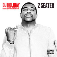 DJ Holiday - 2 Seater (feat. Quavo & 21 Savage) (Explicit)