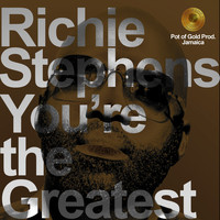 Richie Stephens - You're the Greatest