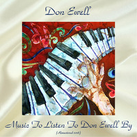 Don Ewell - Music to Listen to Don Ewell By (Remastered 2018)