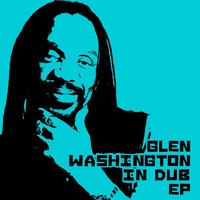 Glen Washington - Glen Washington In Dub Ep