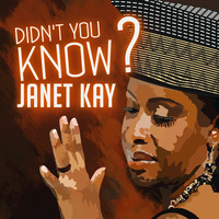 Janet Kay - Didn't You Know