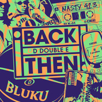 D Double E - Back Then (Explicit)