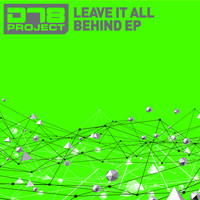 DT8 Project - DT8 Project - Leave It All Behind EP